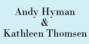 Andy Hyman+Kathleen Thomsen